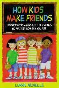 How Kids Make Friends Secrets For Making