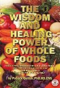 Wisdom & Healing Power Of Whole Foods