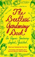 Beetless Gardening Book An Organic Garde