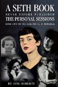 Personal Sessions Book 02 of the Deleted Seth Material Sessions 12 08 71 11 27 73