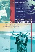 Maximizing Study Abroad: A Students' Guide to Strategies for Language and Culture Learning and Use