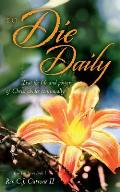 To Die Daily: That the Life and Power of Christ Abides Continually