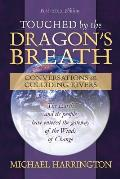 Touched by the Dragon's Breath: Conversations at Colliding Rivers