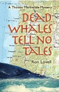 A Thomas Martindale Mystery||||Dead Whales Tell No Tales