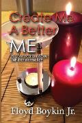 Create Me A Better Me: A Conversation About Self-Transformation