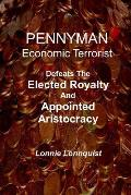 Pennyman -The Crusade Begins: Defeats The Elected Royalty & Appointed Aristocracy