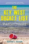 The Key West Bucket List: 100 Ways to Have a Real Key West Experience