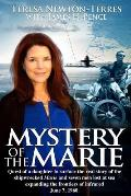 Mystery of the Marie: Quest of a Daughter to Surface the Real Story to the Shipwrecked Marie and Seven Men Lost at Sea Expanding the Frontie
