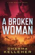 A Broken Woman: A Jinx Ballou Novel