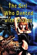 The Girl Who Danced with Snakes
