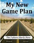 My New Game Plan: The Future Starts Here!: Personal Journal