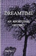 Dreamtime: An Aboriginal Odyssey