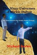 The Many Universes of Mickie Dalton: The Third Book in the Mickie Dalton Trilogy