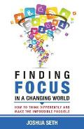 Finding Focus in a Busy World: How to Tune Out the Noise and Work Well Under Pressure