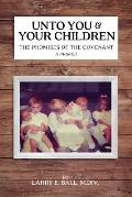 Unto You and Your Children: The Promises of the Covenant