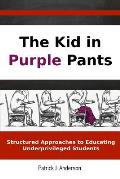 Kid in Purple Pants Structured Approaches To Educating Underprivileged