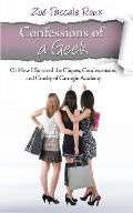 Confessions of a Geek: Or How I Survived the Cliques, Condescension and Cruelty of Carnegie Academy
