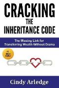 Cracking the Inheritance Code: The Missing Link for Transferring Wealth Without Drama