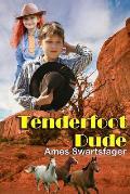 Tenderfoot Dude