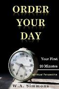 Order Your Day: Your First 20 Minutes