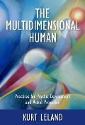 Multidimensional Human Practices for Psychic Development & Astral Projection