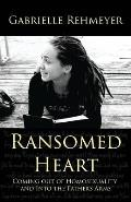 Ransomed Heart: Coming Out of Homosexuality and Into the Father's Arms