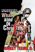 What Kind of Christian are You?: A short and sweet guide to the blessed life for young adults