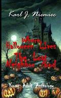 Where Halloween Lives: The Lost Neighborhood - Anthology