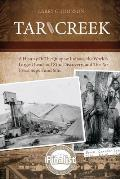 Tar Creek: A History of the Quapaw Indians, the World's Largest Lead and Zinc Discovery, and the Tar Creek Superfund Site.