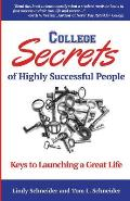 College Secrets of Highly Successful People: Keys to Launching a Great Life