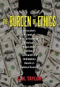 The Burden of Ethics: An Insider's Account of Ethical Terrorism In Defense Acquisitions and How it Systematically Undermines America's Nat
