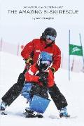 The Amazing Bi-Ski Rescue