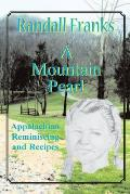 A Mountain Pearl: Appalachian Reminiscing and Recipes