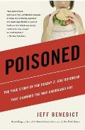 Poisoned The True Story of the Deadly E Coli Outbreak That Changed the Way Americans Eat