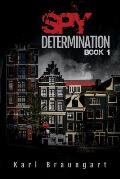 Spy Determination: Book 1: The Remmich/Miller Series Revised 2019