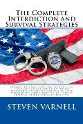 The Complete Interdiction and Survival Strategies