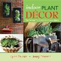 Indoor Plant Decor: The Design Stylebook for Houseplants