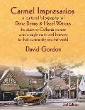 Carmel Impresarios: A cultural biography of Dene Denny and Hazel Watrous
