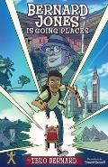 Bernard Jones Is Going Places: Book One