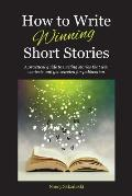 How to Write Winning Short Stories: A practical guide to writing stories that win contests and get selected for publication