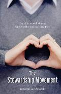 The Stewardship Movement: Your Heart and Money: Uncover the Lies and Live Free