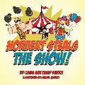 Norbert Steals the Show!