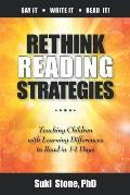 Rethink Reading Strategies: : Teaching Children with Learning Differences to Read in 14 Days