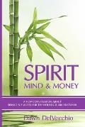 Spirit, Mind and Money: A New Conversation about Service and Success for Holistic Business Owners