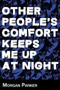 Other Peoples Comfort Keeps Me Up at Night