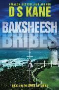 Baksheesh (Bribes): Book 5 of the Spies Lie Series