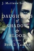 Daughters of Shadow and Blood - Book I: Yasamin