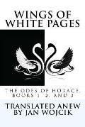 Wings of White Pages: Horace, Odes: Books 1, 2, and 3