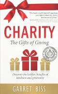 Charity the Gifts of Giving: Discover the Hidden Benefits of Kindness and Generosity