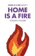 Home Is a Fire